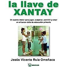La llave de Xantay: Un cuento motor para jugar, cooperar, convivir y crear en el tercer ciclo de primaria