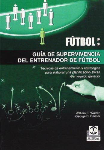 Guia de Supervivencia del Entrenador de Futbol (Deportes)