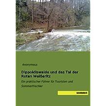 Dippoldiswalde und das Tal der Roten Weisseritz: Ein praktischer Führer für Touristen und Sommerfrischler