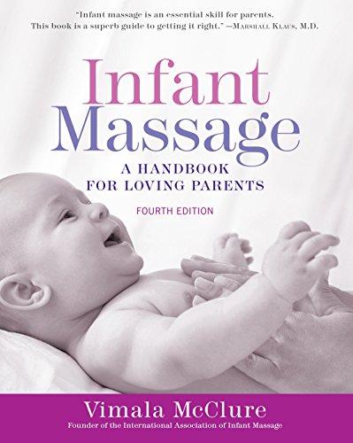 Infant Massage: A Handbook for Loving Parents por Vimala Mcclure