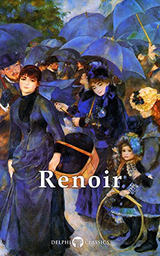 Delphi Complete Works of Pierre-Auguste Renoir (Illustrated) (Masters of Art Book 11) (English Edition)