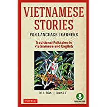 Vietnamese Stories for Language Learners: Traditional Folktales in Vietnamese and English Text (MP3 Downloadable Audio Included)