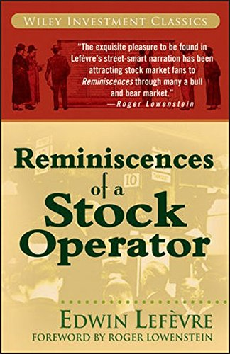 Reminiscences of a Stock Operator: Wiley Investment Classic Series