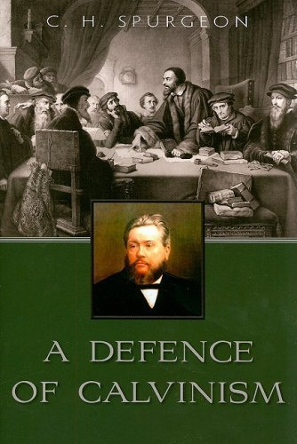 A Defence of Calvinism by Spurgeon, Charles Haddon (2010) Paperback