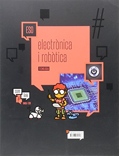 Quadern Tecnologia ESO : Electrònica i robòtica (Projecte Som Link) - 9788447931613