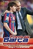 Formula Barça. Viaje al interior de un equipo que ha descubierto la eternidad