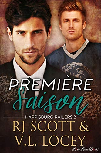 Première Saison: Romance de hockey (Harrisburg Railers t. 2) par Love Lane Books Ltd