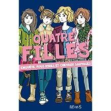 Quatre filles, Tome 3 : Enquête, fous rires et chevaux sauvages
