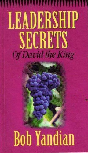 Leadership Secrets of David the King by Bob Yandian (1996-01-02)