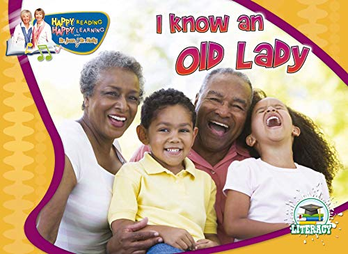 I Know an Old Lady (Happy Reading Happy Learning: Literacy) Holly Lane
