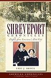 Shreveport Chronicles: Profiles From Louisiana's Port City (American Chronicles) (English Edition)