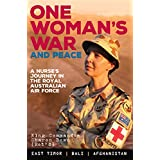 One Woman's War and Peace: A nurse's journey in the Royal Australian Air Force (English Edition)