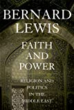 Faith and Power: Religion and Politics in the Middle East
