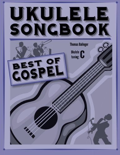 Ukulele Songbook: Best of Gospel