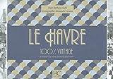 Le Havre 100 % vintage à travers la carte postale ancienne