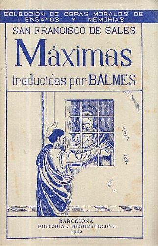 Francisco De Sales, Santo - Máximas / De San Francisco De Sales ; Traducidas Por Balmes