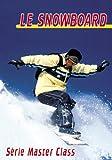 Le Snowboard : série master class [Francia] [DVD]
