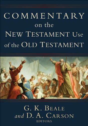 Commentary on the New Testament Use of the Old Testament (English Edition)