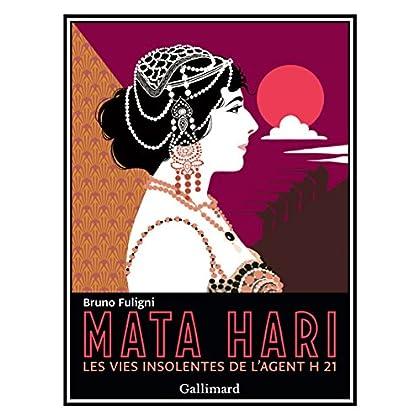 Mata Hari: Les vies insolentes de l'agent H 21