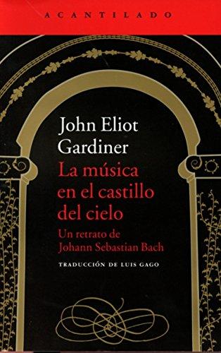 La música en el castillo del cielo (El Acantilado) por John Eliot Gardiner