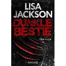 Dunkle Bestie: Thriller (Ein Fall für Alvarez und Pescoli 7)