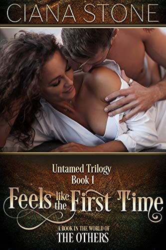 Feels Like The First Time (untamed Trilogy Book 1) por Ciana Stone Gratis