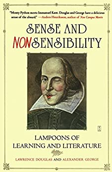Sense and Nonsensibility: Lampoons of Learning and Literature (English Edition) von [Douglas, Lawrence, George, Alexander]