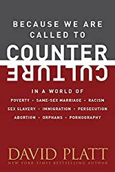 Because We Are Called to Counter Culture: In a World of Poverty, Same-Sex Marriage, Racism, Sex Slavery, Immigration, Persecution, Abortion, Orphans, and ... (Counter Culture Booklets) (English Edition)