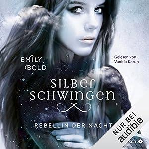 Rebellin der Nacht: Silberschwingen 2