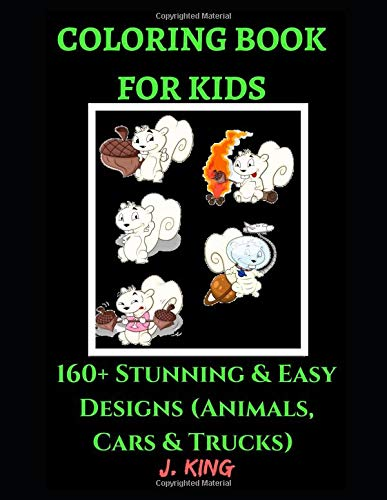 Coloring Book for Kids: 160+ Stunning & Easy Designs (Animals, Cars & Trucks)  For Relaxation and Fun - Children Activity Books for Kids Ages 2-4, ... & Toddlers (Kid's Coloring Book, Band 6)
