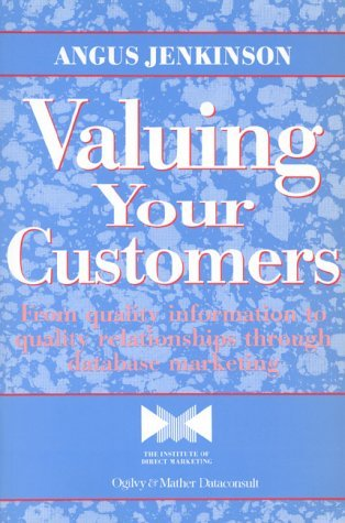 Valuing Your Customers From Quality Information To Quality