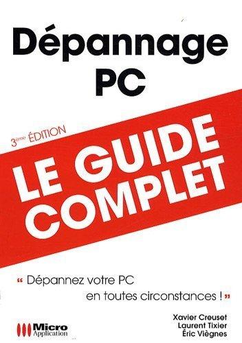 Dépannage PC de Xavier Creuset (18 mai 2009) Broché