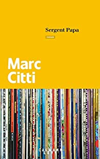 Sergent Papa par Marc Citti