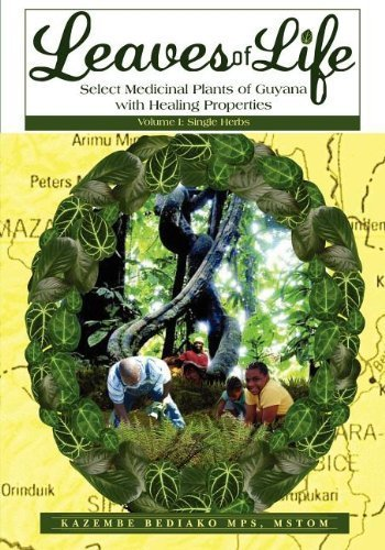 Leaves of Life: Vol 1. Select Medicinal Plants of Guyana with Healing Properties by Bediako, Kazembe Olugbala (2011) Paperback