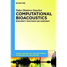 Computational Bioacoustics: Biodiversity Monitoring and Assessment (Speech Technology and Text Mining in Medicine and Health Care)