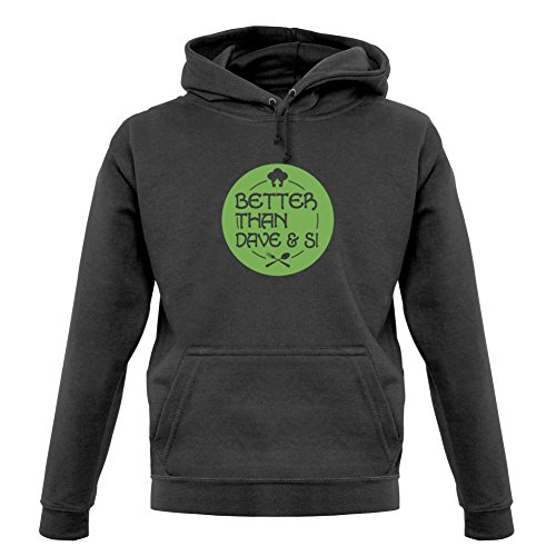 Better Than Dave And Si - Unisex Hoodie / Hooded Top - 12 Colours