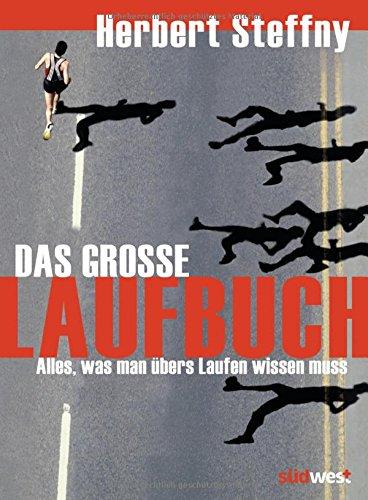 Das große Laufbuch: Vom richtigen Einstieg bis zum Marathon:  6., aktualisierte Auflage 2016