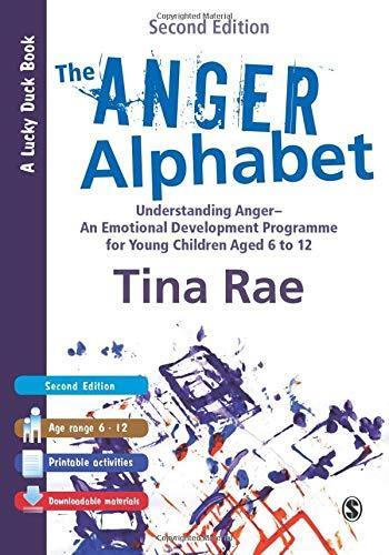 The Anger Alphabet: Understanding Anger - An Emotional Development Programme for Young Children aged 6-12 (Lucky Duck Books)