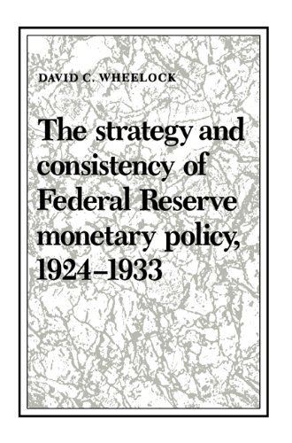 The Strategy and Consistency of Federal Reserve Monetary Policy, 1924-1933 (Studies in Macroeconomic History) by David C. Wheelock (2004-12-23) par David C. Wheelock