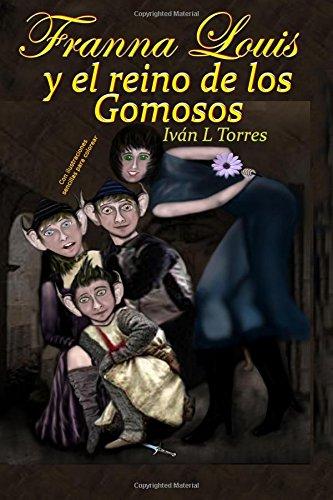 Franna Louis y el reino de los gomosos por Ivan L Torres