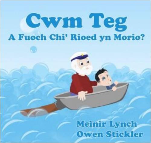 Fuoch Chi 'rioed Yn Morio? (Cyfres Cwm Teg)