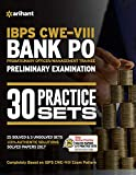 30 Practice Papers IBPS CWE-VIII Bank PO (PO/MT) Preliminary Examination 2018