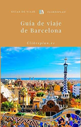 Guía de viaje de Barcelona (Guías de viaje Clikesplan nº 6) eBook ...