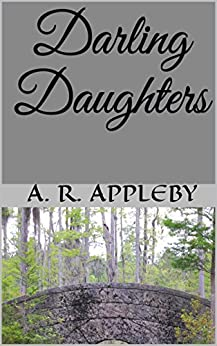 Darling Daughters by [Appleby, A. R.]
