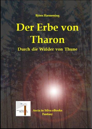 Der Erbe von Tharon - Teil 3 (Durch die Wälder von Thune) (German Edition)