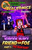 The Ender Kids - Friend or Foe Part 3 - The Man Hunt: The Greatest Minecraft Comics for Kids