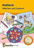 Malblock - Märchen und Zauberei (Malblöcke, Band 602)