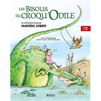 Les bisous du Croqu' Odile: un conte écrit et raconté par Marlène Jobert