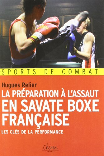 La préparation à l'assaut en savate boxe française