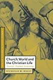 Church, World and the Christian Life: Practical-Prophetic Ecclesiology (Cambridge Studies in Christian Doctrine)
